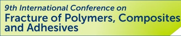9th International Conference on Fracture of Polymers, Composites and Adhesives نهمین کنفرانس بینالمللی شکست پلیمرها، کامپوزیت ها و چسب ها